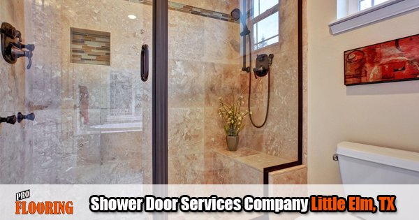 Shower Door Services Company Little Elm TX | Pro Flooring LLC