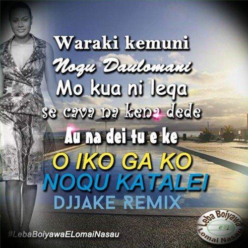 Iko Ga Ko Noqu Ka Talei_Leba Boi Yawa(DjJake Remix)