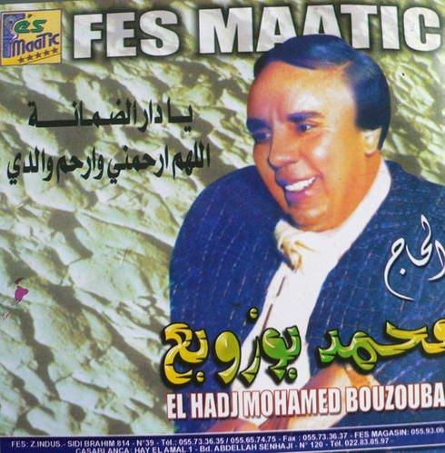Haj Mohamed Bouzoubâa - El Madad Ya Rasul Allah - Last night in Orient