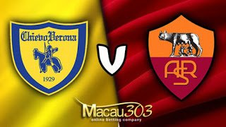 IDN SPORTSBOOK MACAU303: Prediksi Judi Bola Chievo vs AS Roma 20 Mei 2017