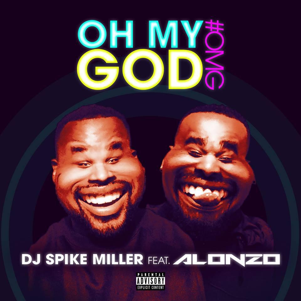 """Découvrez le nouveau clip de DJ Spike Miller """" Oh My God """" avec Alonzo"""