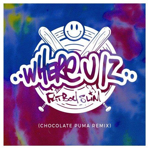Fatboy Slim - Where U Iz (Chocolate Puma Remix)