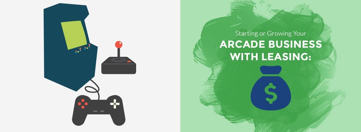 Starting or Growing your arcade business with leasing