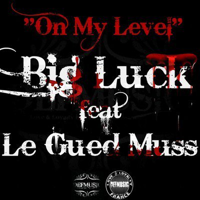 "Big Luck ft Le Gued Muss "" On My Level"""