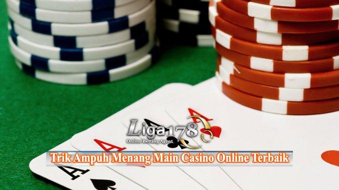 Trik Ampuh Cara Menang Main Casino Online Terbaik