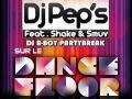 Dj Pep's Feat. Shake & Smuv - Sur Le Dancefloor (DJ B-Boy PartyBreak) - DJ B-Boy