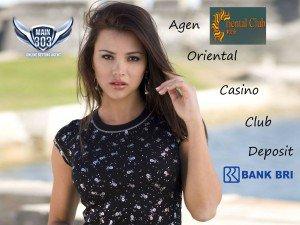 Agen Oriental Club Casino Online Deposit BRI | Main303