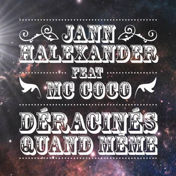 Africultures - Fiche disque : Déracinés quand même [JANN HALEXANDER FEAT MC COCO]
