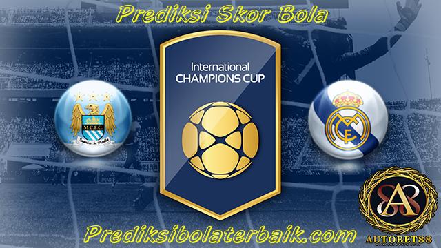 Prediksi Manchester City vs Real Madrid 27 Juli 2017 - Prediksi Bola