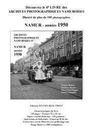 """Parution """"Livre Archives photogaphiques namuroises IV"""" Namur années 1950"""