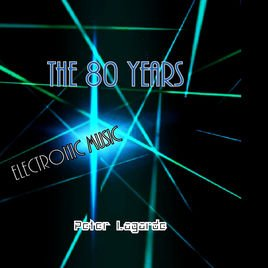 """The 80 Years Electronic Music - Single"" von Peter Lagarde auf Apple Music"