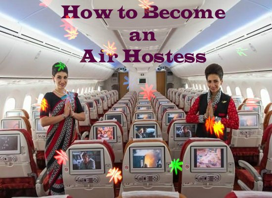 How to Become an Air Hostess – Complete Guide – एयर होस्टेस