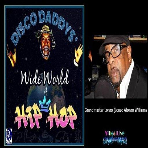 DISCO DADDYS' WIDE WORLD OF HIP-HOP - Grandmaster Lonzo (Lonzo Alonzo Williams