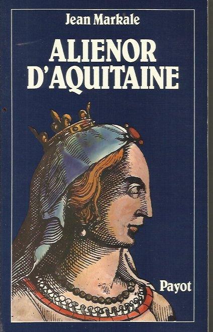Aliénor d'Aquitaine de Jean Markale