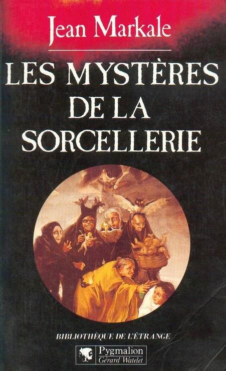 Les mystères de la sorcellerie de Jean Markale