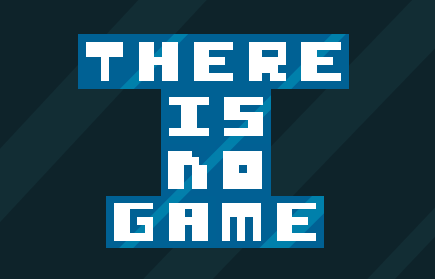 THERE IS NO GAME