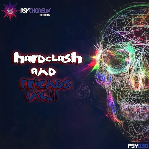 Hardclash & Friends, Vol. 3 Psychodelik Records