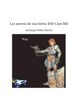 Les secrets de nos héros Télé Ciné BD - TheBookEdition