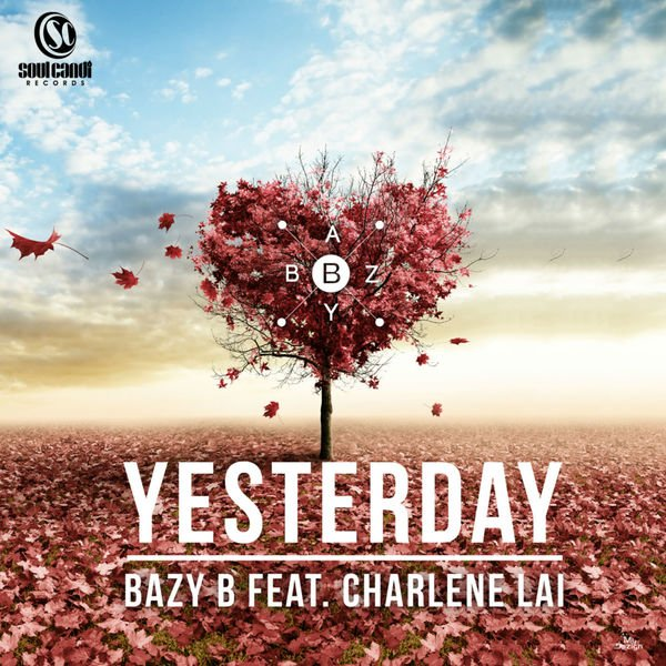 Bazy B feat. Charlene Lai - Yesterday