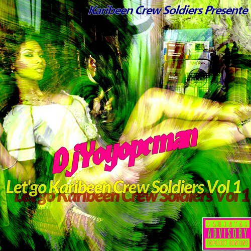 DjYoyopcman - Let'go Karibeen Crew Soldiers Vol 1 - SoundCloud