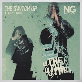 Nick Grant Ft Yo Gotti - The Switch Up