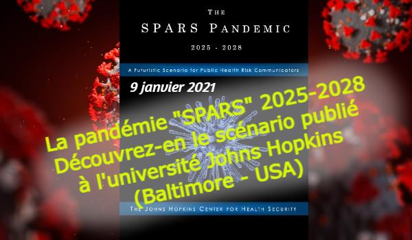 """La pandémie """"SPARS"""" 2025-2028 Découvrez-en le scénario publié à l'université Johns Hopkins (Baltimore - USA) 9-01-2021"""