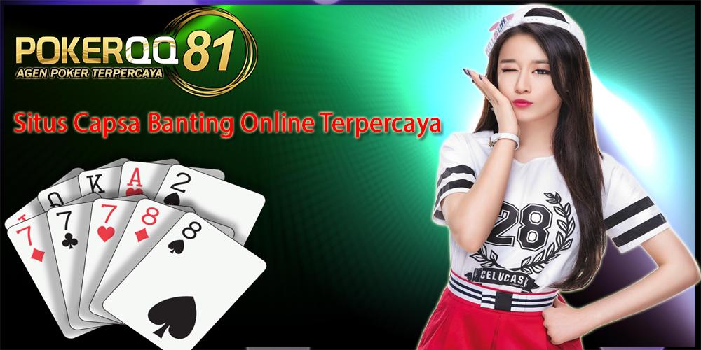 Situs Capsa Banting Online Terpercaya