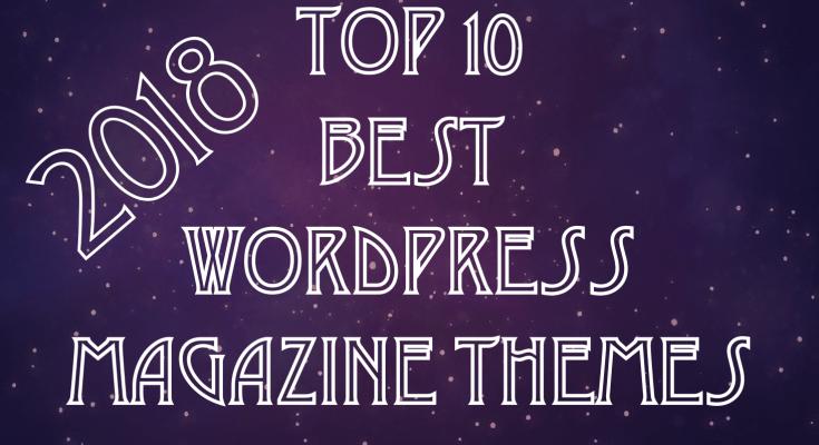 Top 10 Best WordPress Magazine Themes 2018 - WP Free Premium