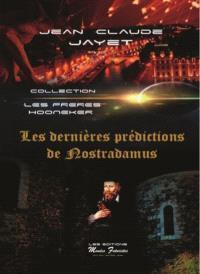 L'odyssée des frères Hooneker, Les dernières prédictions de Nostradamus - Jean-Claude Jayet - Librairie Mollat Bordeaux