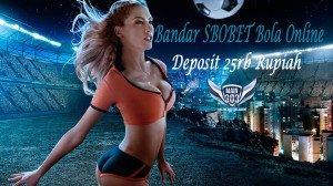Bandar Sbobet Bola Online Deposit 25rb Rupiah