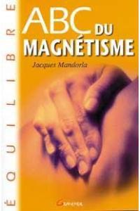 ABC du magnétisme SUR WWW.HEKABIENETRE.COM