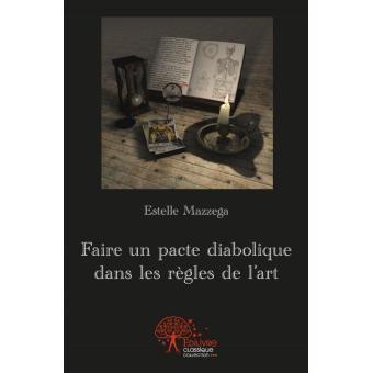 Faire un pacte diabolique dans les regles de l'art - Estelle Mazzega sur Fnac.com