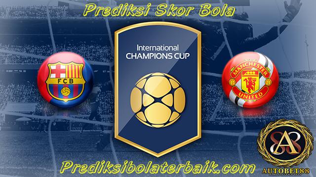 Prediksi Barcelona vs Manchester United 27 Juli 2017 - Prediksi Bola