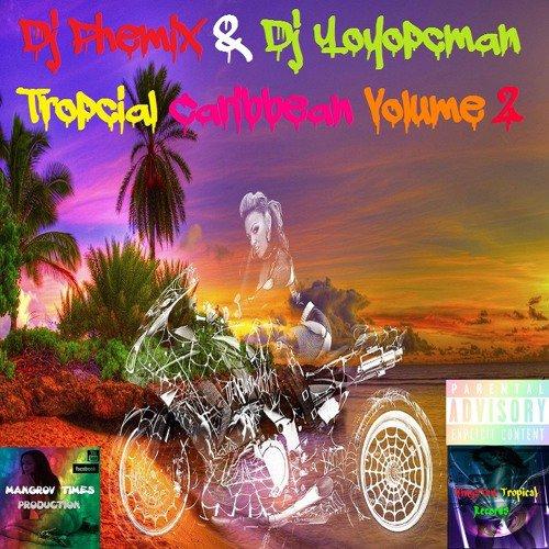 Dj Yoyopcman - Tropcial Caribbean Volume 2 - SoundCloud