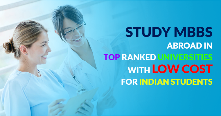 6 Best Countries to Study MBBS in Abroad with Low Cost for Indian Students
