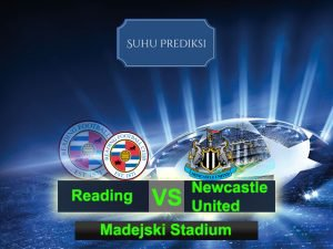 Prediksi Bola Reading Vs Newcastle United 8 Maret 2017