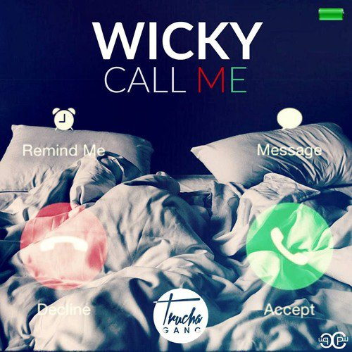 Wicky - Call Me ( TruchaGang )