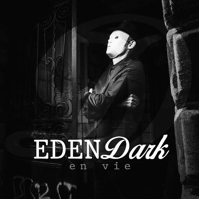 BAZAR MUSIC: EDEN DARK, La vie est un voyage au milieu de la nuit
