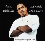 Mickey Nox Remix Presente AZ / Az - Azs Chillin / Schokk Mix 2011 (2011) - Mickey Nox Remix