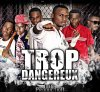 Trop dangereux (2010) - Blog Music de MEGA-PRODUCTION420 - Mega-Production