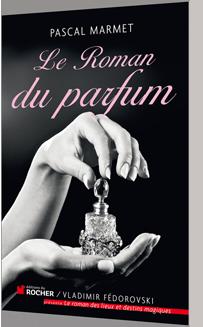 Pascal Marmet - Le roman du parfum