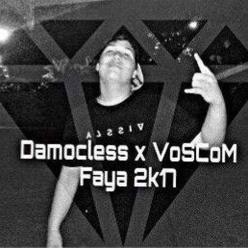 DaMoCLeSS x VoSCoM (Faya) 2k17