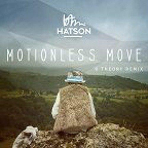 Bam Hatson : Motionless Move (9 Theory Remix)