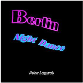 Berlin Night Dance: Peter Lagarde: Amazon.de: MP3-Downloads