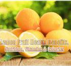 Lemon Fruit Health Benefits, Nutrition, Calories and Vitamins