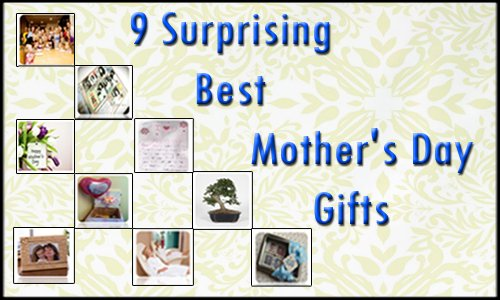 9 Surprising Mothers Day Gifts