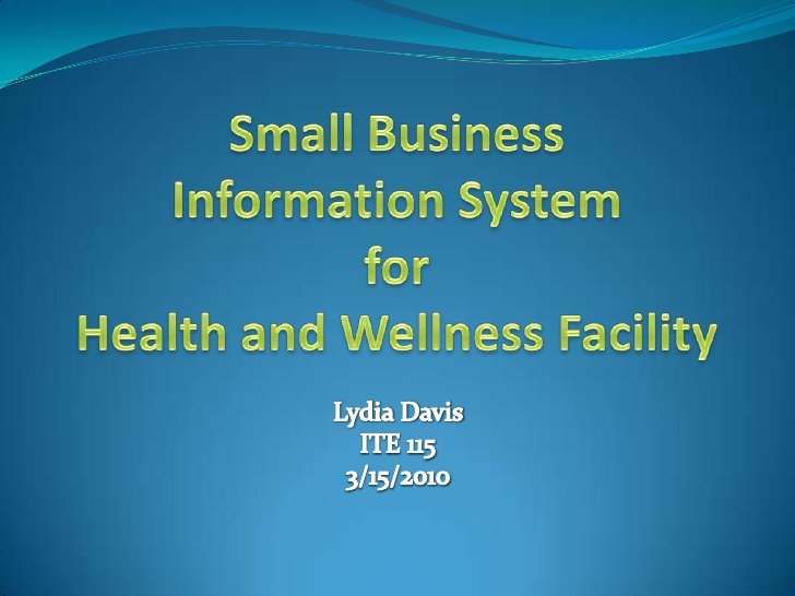 Information System for Small Business--Lydia Davis--ITE115-03B