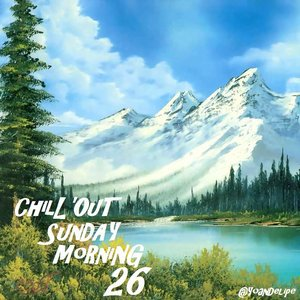 Chill'Out Sunday Morning #26