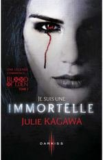 Je suis une IMMORTELLE, de Julie KAGAWA (DARKISS) - Tome 1 Blood of Eden