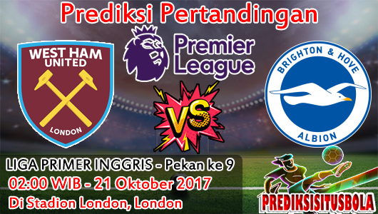 Prediksi West Ham United VS Brighton & Hove Albion 21 Oktober 2017